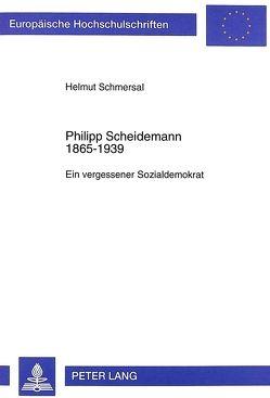 Philipp Scheidemann 1865-1939 von Schmersal,  Helmut