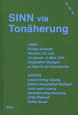 Philipp Schwalb: SINN via Tonäherung von Krefeld-Schwalb,  Antonia, Lencsés,  Leo, Müller,  Helmut A., Schwalb,  Lisa, Schwalb,  Philipp, Wilkens,  Peter
