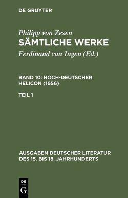 Philipp von Zesen: Sämtliche Werke. Hoch-deutscher Helikon (1656) / Deutscher Helikon. Erster Teil von Maché,  Ulrich, Zesen,  Philipp von