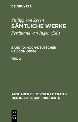 Sämtliche Werke. Hoch-deutscher Helikon (1656) / Deutscher Helikon. Zweiter Teil von Maché,  Ulrich, Zesen,  Philipp von