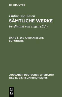Philipp von Zesen: Sämtliche Werke / Die afrikanische Sofonisbe von Meid,  Volker, Zesen,  Philipp von