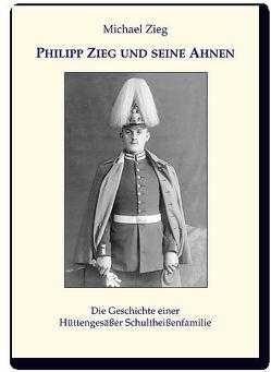 Philipp Zieg und seine Ahnen von Zieg,  Michael
