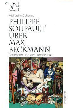 Philippe Soupault über Max Beckmann von Schwarz,  Michael V