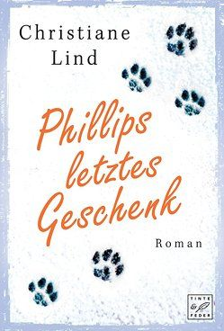 Phillips letztes Geschenk von Lind,  Christiane