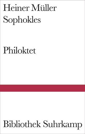 Philoktet von Müller,  Heiner, Schadewaldt,  Wolfgang, Sophokles, Storch,  Wolfgang