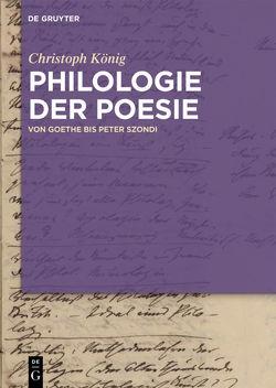 Philologie der Poesie von Koenig,  Christoph