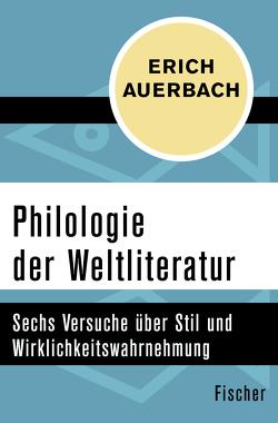 Philologie der Weltliteratur von Auerbach,  Erich