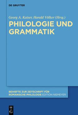 Philologie und Grammatik von Kaiser,  Georg A., Völker,  Harald
