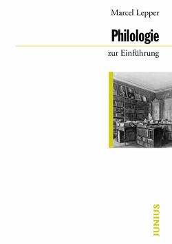 Philologie zur Einführung von Lepper,  Marcel