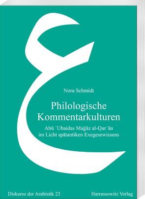 Philologische Kommentarkulturen von Schmidt,  Nora