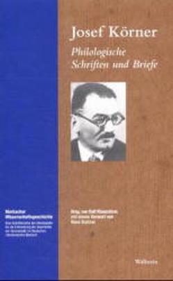 Philologische Schriften und Briefe von Eichner,  Hans, Klausnitzer,  Ralf, Körner,  Josef
