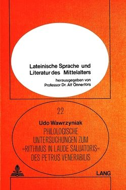 Philologische Untersuchungen zum Rithmus in laude saluatoris des Petrus Venerabilis von Kühne,  Udo