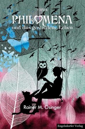 Philomena und das gestohlene Leben von Osinger ,  Rainer M