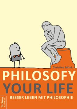 Philosofy your Life von Münk,  Christina