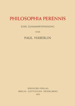 Philosophia Perennis von Häberlin,  Paul