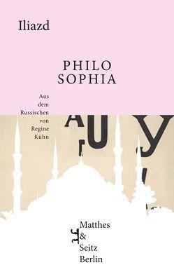 Philosophia von Fastner,  Daniel, Gayraud,  Régis, Iliazd, Kuehn,  Regine