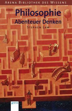 Philosophie – Abenteuer Denken von Braun,  Anne, Law,  Stephen, Postgate,  Daniel