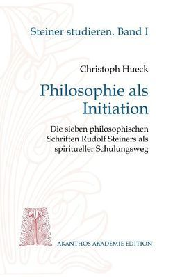 Philosophie als Initiation von Hueck,  Christoph