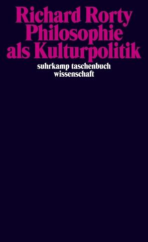 Philosophie als Kulturpolitik von Rorty,  Richard, Schulte,  Joachim