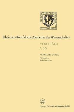Philosophie als Lebenskunst von Dihle,  Albrecht