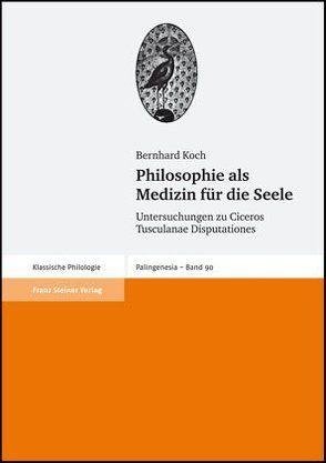 Philosophie als Medizin für die Seele von Koch,  Bernhard