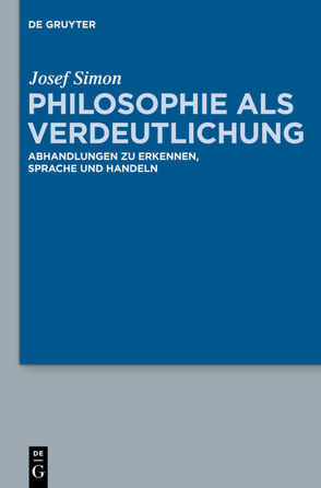 Philosophie als Verdeutlichung von Hoffmann,  Thomas Sören, Simon,  Josef