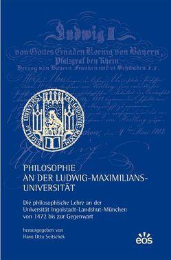 Philosophie an der Ludwig-Maximilians-Universität von Henckmann,  Wolfhart, Mulsow,  Martin, Nickl,  Peter, Seitschek,  Hans O