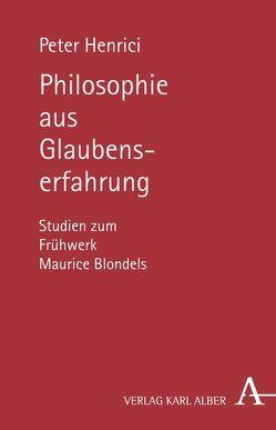 Philosophie aus Glaubenserfahrung von Henrici,  Peter