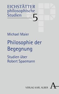 Philosophie der Begegnung von Maier,  Michael