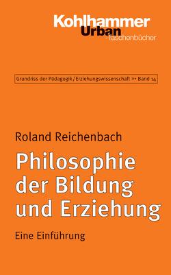 Philosophie der Bildung und Erziehung von Helsper,  Werner, Kade,  Jochen, Lueders,  Christian, Radtke,  Frank Olaf, Reichenbach,  Roland, Thole,  Werner
