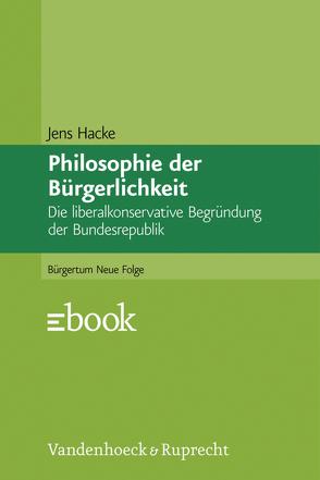 Philosophie der Bürgerlichkeit von Hacke,  Jens