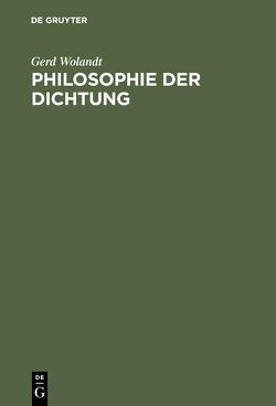 Philosophie der Dichtung von Wolandt,  Gerd