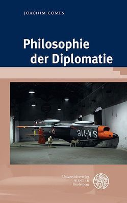 Philosophie der Diplomatie von Comes,  Joachim