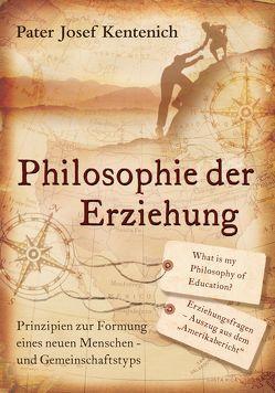 Philosophie der Erziehung von Kentenich,  Josef, Schlosser,  Herta, Söder,  Joachim