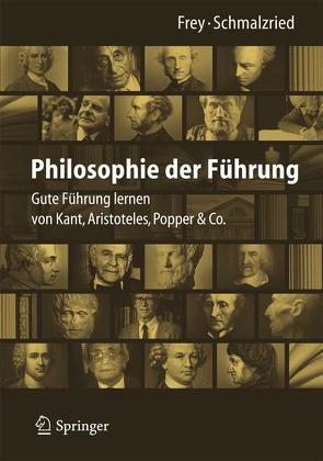 Philosophie der Führung von Frey,  Dieter, Schmalzried,  Lisa Katharin