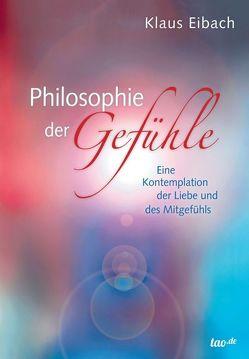 Philosophie der Gefühle von Eibach,  Klaus