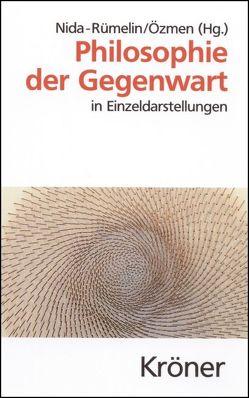 Philosophie der Gegenwart von Nida-Ruemelin,  Julian, Özmen,  Elif