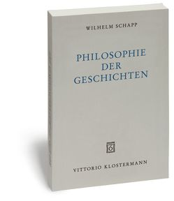 Philosophie der Geschichten von Joisten,  Karen, Schapp,  Jan, Schapp,  Wilhelm