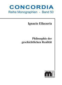 Philosophie der geschichtlichen Realität von Ellacuría,  Ignacio, Fornet-Ponse,  Raúl