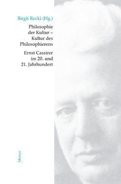 Philosophie der Kultur – Kultur des Philosophierens von Recki,  Birgit