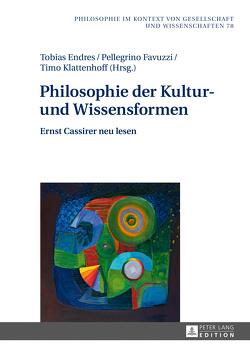 Philosophie der Kultur- und Wissensformen von Endres,  Tobias, Favuzzi,  Pellegrino, Klattenhoff,  Timo