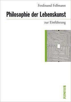 Philosophie der Lebenskunst zur Einführung von Fellmann,  Ferdinand