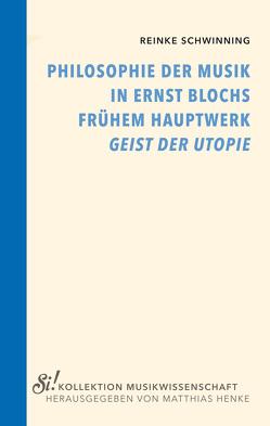 """Philosophie der Musik in Ernst Blochs frühem Hauptwerk """"Geist der Utopie"""" von Schwinning,  Reinke"""
