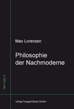 Philosophie der Nachmoderne von Lorenzen,  Max, von Nielsen,  Cathrin