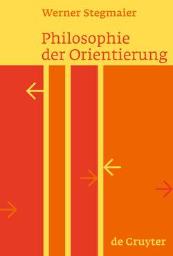 Philosophie der Orientierung von Stegmaier,  Werner