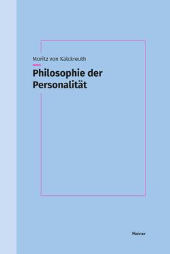 Philosophie der Personalität von von Kalckreuth,  Moritz