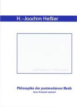 Philosophie der postmodernen Musik von Heßler,  Hans-Joachim