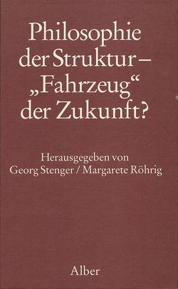 """Philosophie der Struktur – """"Fahrzeug"""" der Zukunft? von Röhrig,  Margarete, Stenger,  Georg"""