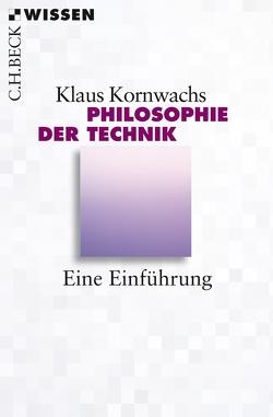 Philosophie der Technik von Kornwachs,  Klaus