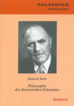 Philosophie der theoretischen Erkenntnis von Barth,  Heinrich, Graf,  Christian, Loos,  Alice, Schwaetzer,  Harald